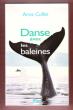 Danse avec Les Baleines . COLLET Anne