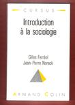 Introduction à La Sociologie . FERREOL Gilles , NORECK Jean-Pierre