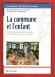 La Commune et L'enfant : Scolaire , Périscolaire , Aides Aux Jeunes , Prévention Des Risques . BELHOMME M.-P., GROS VERHEYDE N. , STROESSER E. , ...