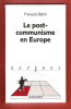 Le Post-Communisme En Europe . BAFOIL François