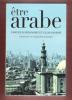 Etre Arabe : Entretiens Avec Christophe Kantcheff . MARDAM-BEY Farouk , SANDAR Elias