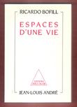 Espaces D'une Vie : avec La Collaboration De Jean-Louis André . BOFILL Ricardo