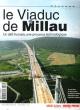 Le Viaduc de Millau : Un Défi Humain , Une Prouesse Technologique . Hors Série Spécial . Juin 2004 . THOMAS-RADUX Didier , Rédacteur En Chef