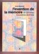 L'invention De la Mémoire , Le Cerveau Nouvelles Donnes ( The Invention of Memory , a New View of the Brain ) . ROSENFIELD Israel
