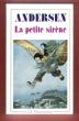 La  Petite Sirène et Autres Contes : La Princesse Sur Un Pois - La Petite Poucette - L'intrépide Soldat De Plomb - Le Coffre Volant - Le Vilain Petit ...
