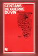 Cent Ans De Guerre Du Vin . BARDISSA Jaume