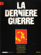 La Dernière Guerre Ou Histoire Controversée de La Deuxième Guerre Mondiale . Complet En 40 Volumes . BAUER Eddy