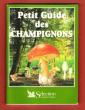 Le Petit Guide Des Champignons. JOLY Philippe