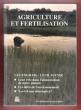 Agriculture et Fertilisation : Les Engrais - Leur Avenir - Leur Rôle Dans L'alimentation De Notre Planète - Les Défis De L'environnement - Y-a-t-il ...
