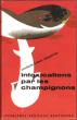 Intoxications par Les Champignons : ( Conduite à Tenir devant Les ). Collectif