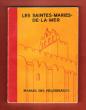 Les Saintes-Maries-De-La-Mer : Manuel Des Pélerinages . Anonyme