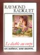 Le Diable Au Corps , Un Auteur , Une Oeuvre . RADIGUET Raymond