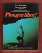 Plongez Libre ! . BOISSIN Ely