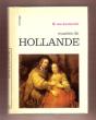 Musées De Hollande . VAN LUTTERVELT R. ( Conservateur Au Rijksmuseum , Amsterdam )