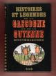 Histoires et Légendes De La Gascogne et de La Guyenne Mystérieuses Textes Recueillis et Présentés Par Claude Seignolle . Anonyme