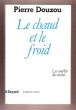 Le Chaud et Le Froid : Les Conflits Du Vivant . DOUZOU Pierre