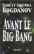 Avant Le Big Bang : La Création Du Monde . BOGDANOV Igor et Grichka