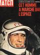 Paris Match N° 833 . 27 Mars 1965 . Les Vingt Minutes Historiques De Leonov dans Le Cosmos . Le Match Acharné URSS - Amérique . Cet Homme a marché ...