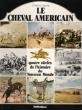 Le Cheval Américain : Quatre Siècles De L'histoire Du Nouveau Monde . DANNE Charles