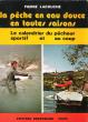 La Pêche En Eau Douce En Toutes Saisons : Le Calendrier Du Pêcheur Sportif et Au Coup . LACOUCHE Pierre