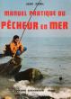 Manuel Pratique Du Pêcheur En Mer . Préface De Tony Burnand . DEMIL Jean