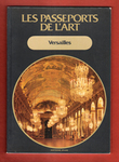 Les Passeports de L'art n° 14 : Versailles . CANGIOLI Paolo