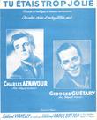 Tu Étais Trop Jolie Paroles et Musique De Charles Aznavour . AZNAVOUR Charles , GUETARY Georges