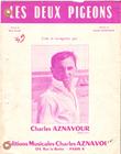 Les Deux Pigeons : Paroles De René Clair et Musique De Charles Aznavour . AZNAVOUR Charles