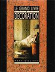 Le Grand Livre De La Décoration . GILLATT Mary