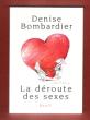 La Déroute Des Sexes . BOMBARDIER Denise