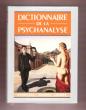 Dictionnaire De La Psychanalyse : Dictionnaire Actuel Des Signifiants , Concepts et Mathèmes de La Psychanalyse . CHEMAMA Roland , sous La dir.