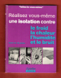 Réalisez Vous-même Une Isolation contre Le Froid , La Chaleur , l'humidité et Le Bruit . AUGUSTE Pierre sous La Dir. ,ALLEMAND Roger