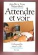 Attendre et Voir : L'échographie Obstétricale . BOYER Jean-Pierre , PORRET Philippe