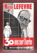 Trente ( 30 ) Ans sur L'herbe Ou La Vie D'un Turfiste : Suivi Du Nouveau Dictionnaire Des Courses. LEFEVRE René