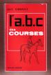 L'a.b.c. Des Courses. THIBAULT Guy