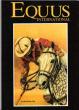 Equus International N°3 . Avril 1985 : Le Capitaine Loys et La Belle Cordière - Les Cavales De Thrace - Gros-Bois - Chantal De Crissey , Peintre ...