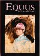 Equus International N°8 . Juin 1986 : Trois Siècles D'orfèvrerie Hispano Américaine ( XVII° , XIX° Siècle )  - Voyage chez Les Houyhnhnms  - Meurtre à ...