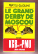 Le Grand Derby de Moscou . Complet De Son Bandeau Éditeur , KGB Contre PMU. GLADILINE Anatoli