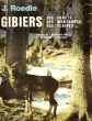 Gibiers Des Forêts , Des Montagnes , Des Plaines . ROEDLE J.
