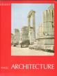 Architecture : Matériaux et Techniques - Fonctions Religieuses - Fonctions Politiques et Sociales - Formes et Styles : de L'égypte à Rome - Du Mexique ...