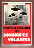 Preuves De L'existence Des Soucoupes Volantes . Traduit Par André Bernard . RIBERA Antoine , FARRIOLS Raphaël