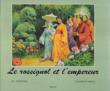 Le Rossignol et L'empereur ( L'empereur et Le Rossignol ) . ANDERSEN Hans Christian