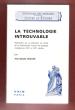La Technologie : Recherche sur La Définition et l'unité de La Technologie à Partir De Quelques Modèles Du XVIII° et XIX° Siècles . BEAUNE Jean-Claude