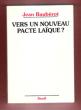 Vers Un Nouveau Pacte Laïque ? Postface De Michel Morineau . BAUBEROT Jean
