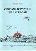 Cent ans d'Aviation en Lauragais. ROGER ALBY