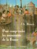 Pour comprendre les monuments de la France: Notions pratiques d'archéologie à l'usage des touristes. Brutails J.-A