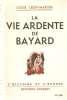 La vie ardente de Bayard. Louis Léon-Martin