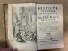 Histoire de l'Image miraculeuse de Notre-Dame de Liesse. Avec un Discours préliminaire sur la vérité de cette Histoire et sur l'antiquité de la ...