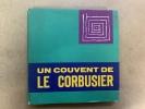 Un couvent de Le Corbusier . PETIT Jean