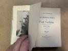 Les derniers jours de Paul Verlaine. Nombreux documents et dessins avec une préface de Maurice Barrès. Nouvelle édition revue et complète. CAZALS ...